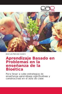 Aprendizaje Basado en Problemas en la enseñanza de la Bioéti
