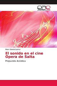 El sonido en el cine Opera de Salta