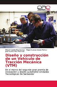 Diseño y construcción de un Vehículo de Tracción Mecánica (V