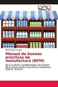 Manual de buenas prácticas de manufactura (BPM)