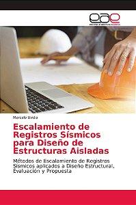 Escalamiento de Registros Sísmicos para Diseño de Estructura