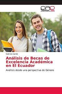 Análisis de Becas de Excelencia Académica en El Ecuador
