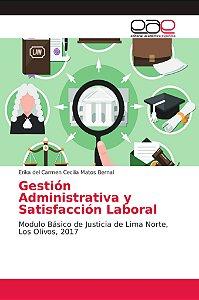 Gestión Administrativa y Satisfacción Laboral