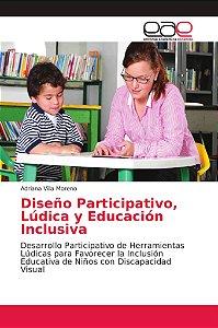 Diseño Participativo, Lúdica y Educación Inclusiva