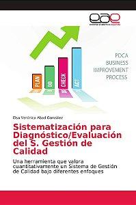 Sistematización para Diagnóstico/Evaluación del S. Gestión d