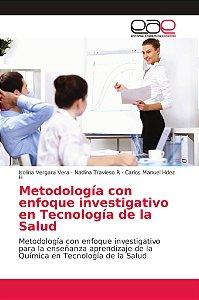 Metodología con enfoque investigativo en Tecnología de la Sa