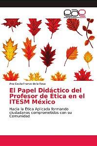 El Papel Didáctico del Profesor de Ética en el ITESM México