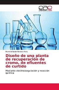 Diseño de una planta de recuperación de cromo, de efluentes