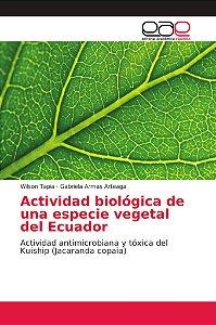 Actividad biológica de una especie vegetal del Ecuador