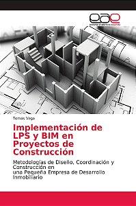 Implementación de LPS y BIM en Proyectos de Construcción