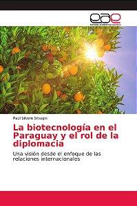 La biotecnología en el Paraguay y el rol de la diplomacia