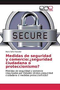 Medidas de seguridad y comercio:¿seguridad ciudadana o prote