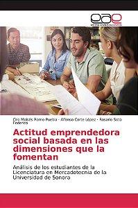 Actitud emprendedora social basada en las dimensiones que la