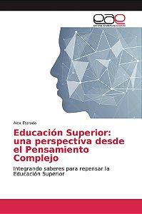 Educación Superior: una perspectiva desde el Pensamiento Com