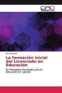 La formación inicial del Licenciado en Educación
