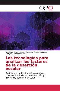 Las tecnologías para analizar los factores de la deserción e