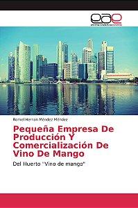 Pequeña Empresa De Producción Y Comercialización De Vino De