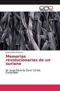 Memorias revolucionarias de un suriano