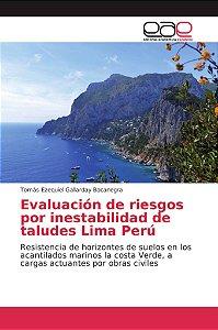 Evaluación de riesgos por inestabilidad de taludes Lima Perú