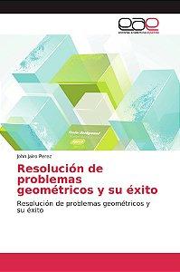 Resolución de problemas geométricos y su éxito