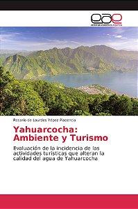 Yahuarcocha: Ambiente y Turismo