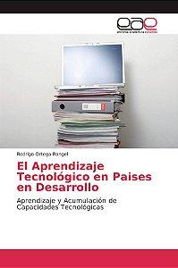 El Aprendizaje Tecnológico en Paises en Desarrollo