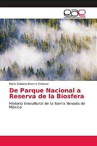 De Parque Nacional a Reserva de la Biosfera