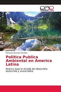 Politica Publica Ambiental en America Latina
