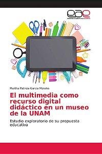 El multimedia como recurso digital didáctico en un museo de