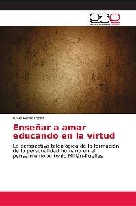 Enseñar a amar educando en la virtud