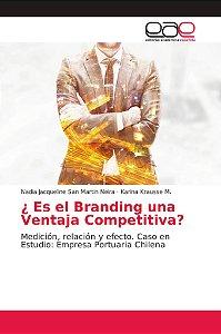 ¿ Es el Branding una Ventaja Competitiva?
