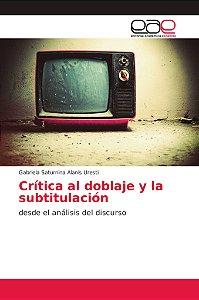 Crítica al doblaje y la subtitulación