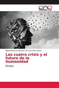 Las cuatro crisis y el futuro de la humanidad