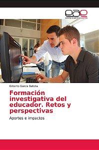 Formación investigativa del educador. Retos y perspectivas