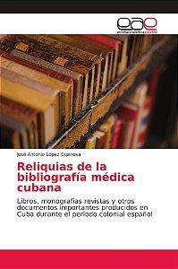 Reliquias de la bibliografía médica cubana