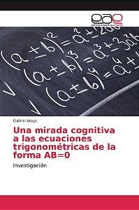 Una mirada cognitiva a las ecuaciones trigonométricas de la