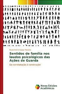 Sentidos de família nos laudos psicológicos das Ações de Gua