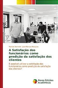A Satisfação dos funcionários como predição da satisfação do