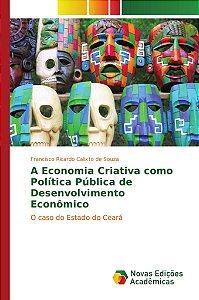 A Economia Criativa como Política Pública de Desenvolvimento