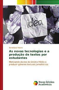 As novas tecnologias e a produção de textos por estudantes