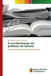 A escolarização de práticas de leitura