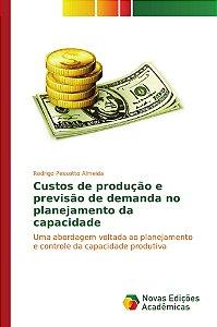 Custos de produção e previsão de demanda no planejamento da