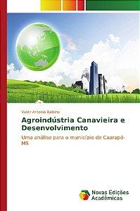 Agroindústria Canavieira e Desenvolvimento
