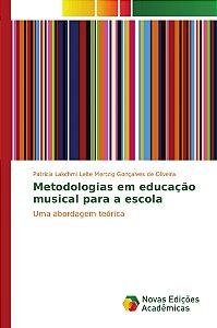 Metodologias em educação musical para a escola