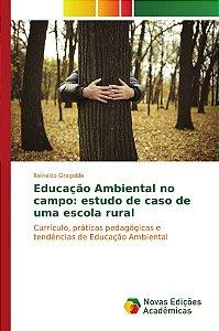 Educação Ambiental no campo: estudo de caso de uma escola ru