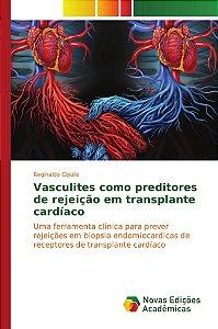 Vasculites como preditores de rejeição em transplante cardía