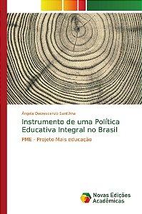 Instrumento de uma Política Educativa Integral no Brasil