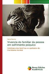 Vivencia do familiar da pessoa em sofrimento psiquico