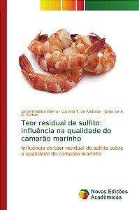 Teor residual de sulfito: influência na qualidade do camarão