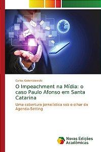 O Impeachment na Mídia: o caso Paulo Afonso em Santa Catarin